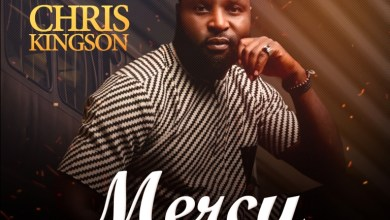 Photo of [Audio] Mercy By Chris Kingson