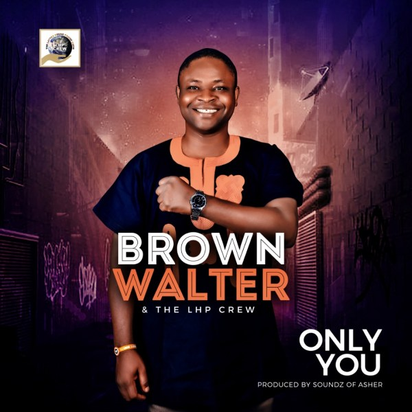 ONLY YOU - Brown Walter