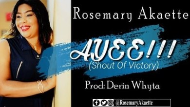 Photo of [Audio + Lyric Video]  Ayee (Shout Of Victory) By Rosemary Akaette