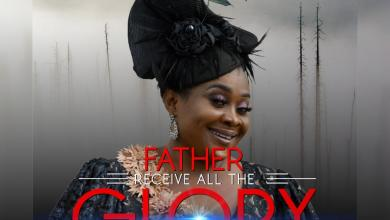 Photo of [Audio] Father Receive All The Glory By Uche Unlimited
