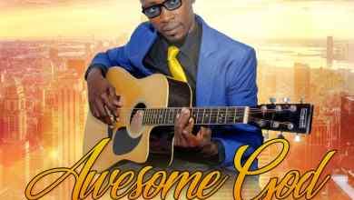 Photo of [Audio] Awesome By Joseph Odi