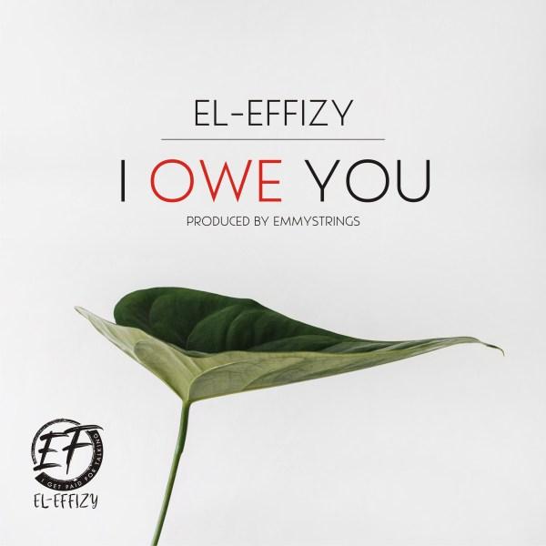 I Owe You By El-Effizy