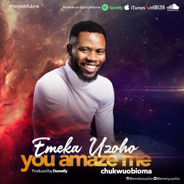 You Amaze Me By Emeka Uzoho