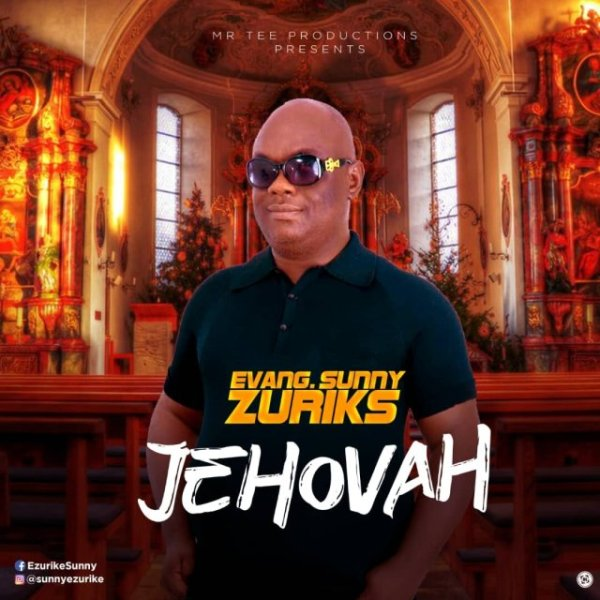 Jehovah By Evang. Sunny Zuriks