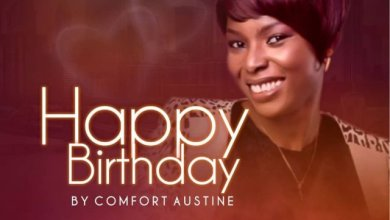 Photo of [Audio] Happy Birthday By Comfort Austine