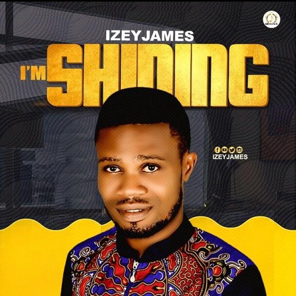 I'm Shinning By Izey James