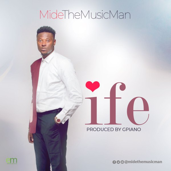 Ife by MideTheMusicMan