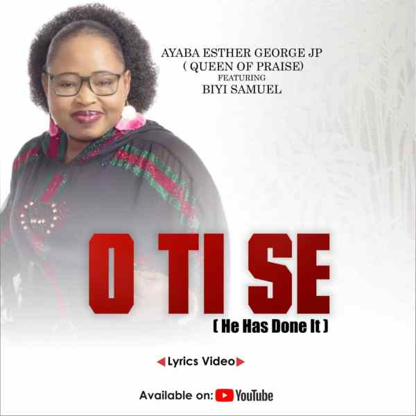 'O Ti Se' By Ayaba Esther George JP