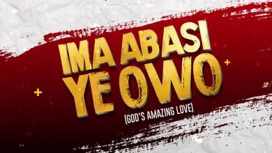 Photo of [Audio+Live Video] Ima Abasi Ye Owo By iNtenxity