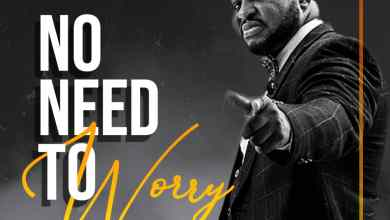 Photo of [Audio] No Need To Worry By Bjazz