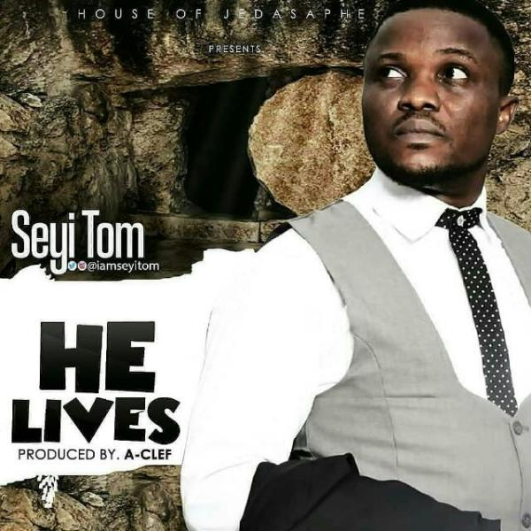 He Lives by  Seyi Tom