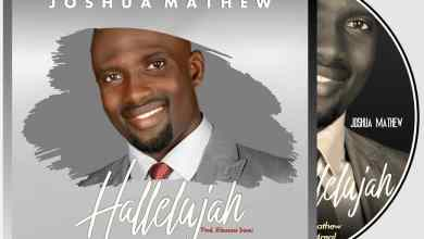 Photo of [Audio] Hallelujah By Joshua Mathew