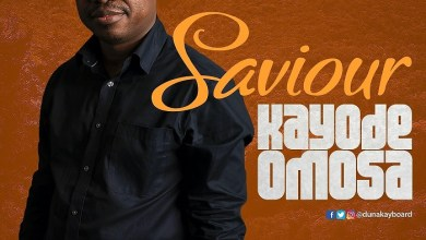 Photo of [Audio + Video]  Saviour By Kayode Omosa