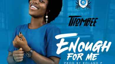 Photo of [Audio] Enough For Me By ThomBee