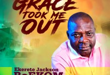 Grace Took Me Out By Ekerete Jackson BoEKOM