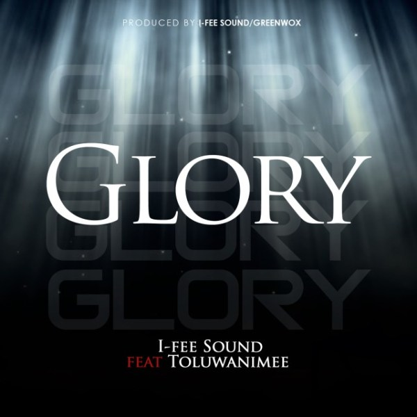 Glory By  I-Fee Sound