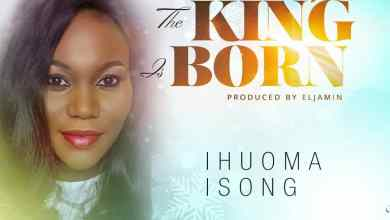 Photo of [Audio] The King Is Born By Ihuoma Isong