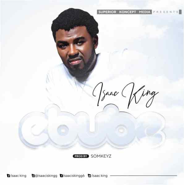 Ebube By Isaac King