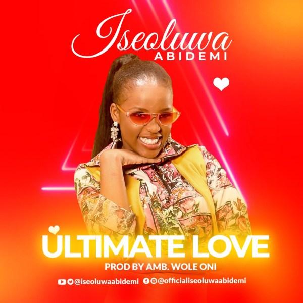 Ultimate Love By Iseoluwa Abidemi