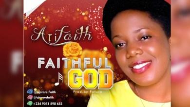 Photo of [Audio + Lyrics] Faithful God By Arifaith