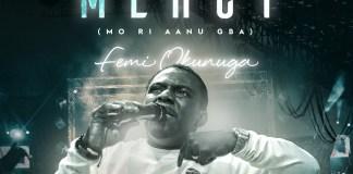 I Received Mercy By Femi Okunuga