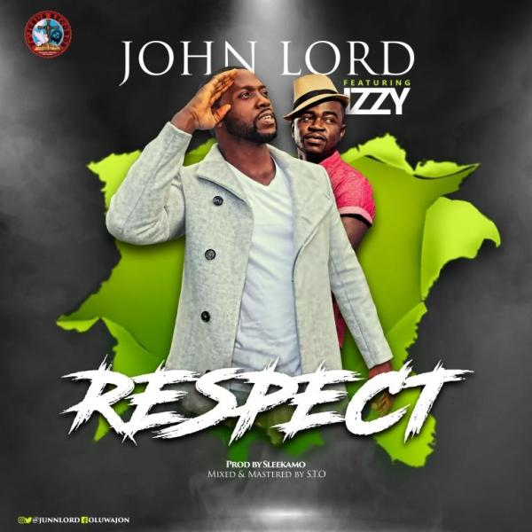 Respect By  John Lord Ft. Izzy