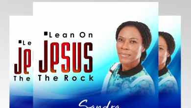 Photo of [Audio + Lyrics Video] Lean on Jesus The Rock By Sandra