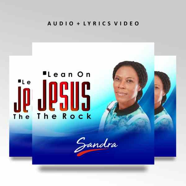 Lean on Jesus The Rock By  Sandra