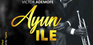Ayun Ile By Victor Ademofe