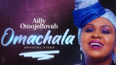 Photo of [Audio + Video] Omachala By Ailly Omojehovah