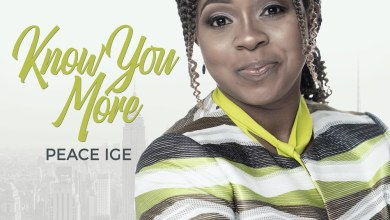 Photo of [Audio + Video] Know You More By Peace Ige