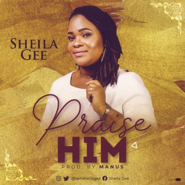 Praise Him  Praise By Sheila Gee
