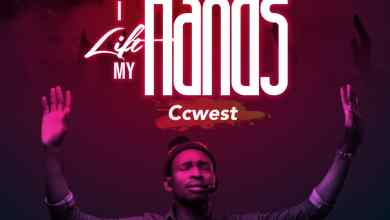 Photo of [Audio] I Lift My Hands By Ccwest