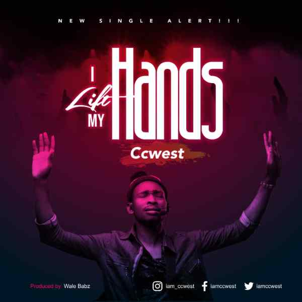 I Lift My Hands By Ccwest