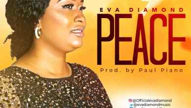 Photo of [Audio] Peace By Eva Diamond