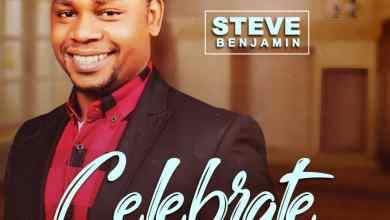 Photo of [Audio] Celebrate By Steve Benjamin