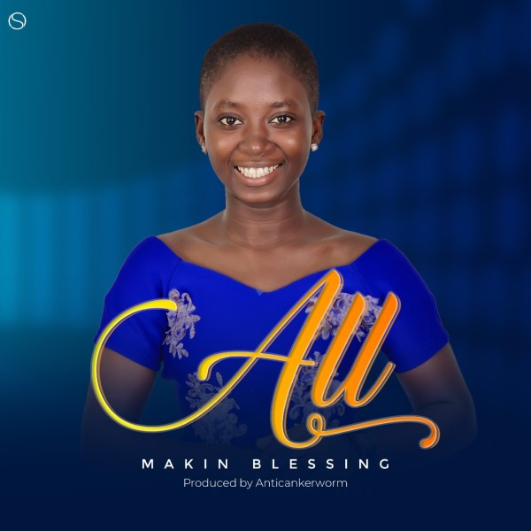 All By Makin Blessing