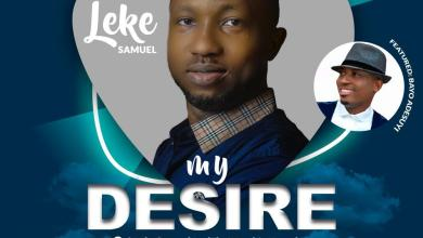 Photo of [Video] My Desire By Leke Samuel