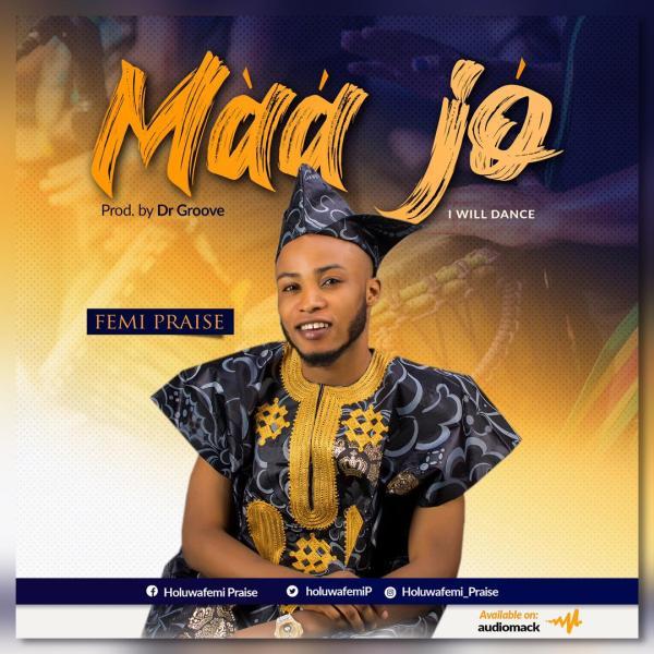 Maa Jo By Femi Praise