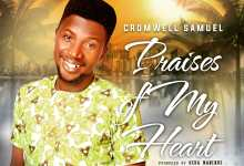 Photo of [Audio] Praises of My Heart By Cromwell Samuel