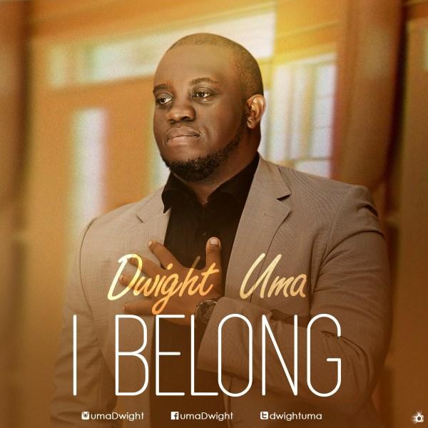 I Belong By Dwight Uma