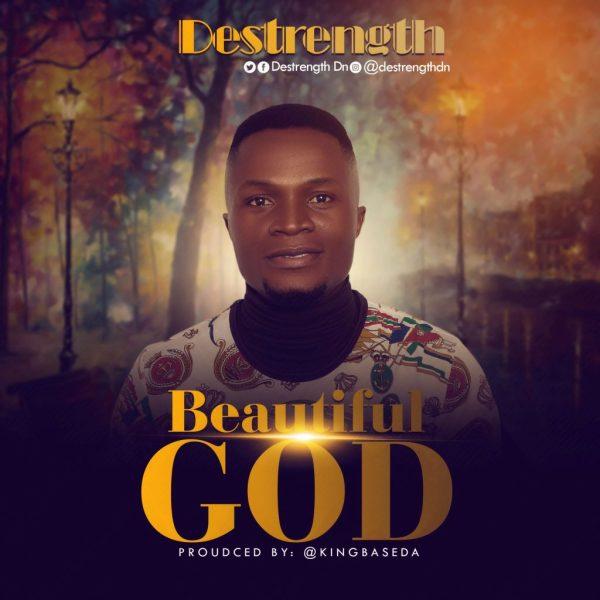 Beautiful God By Destrength