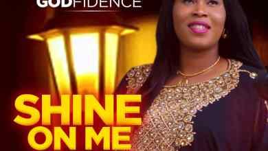 Photo of [Audio] Shine On Me By Godfidence