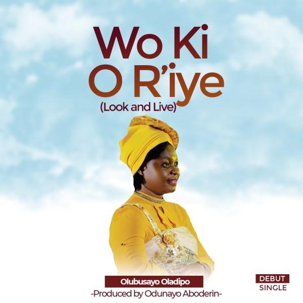 Wo Ki O R'iye By Olubusayo Oladipo