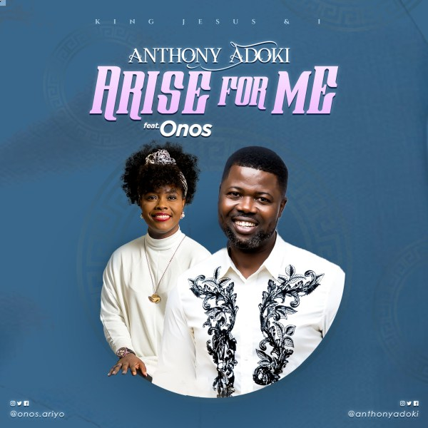 Arise For Me By Anthony Adoki