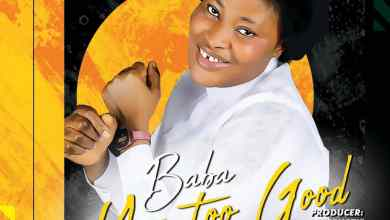 Photo of [Audio] Baba You Too Good By Wunmi Omoniyi