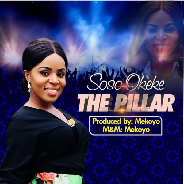 The Pillar By Soso Okeke Ft. Alternative Sound