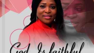 Photo of [Audio] God Is Faithful By Chinenye Esara