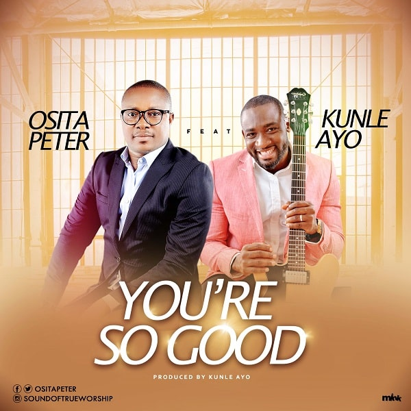 You're So Good By Osita Peter