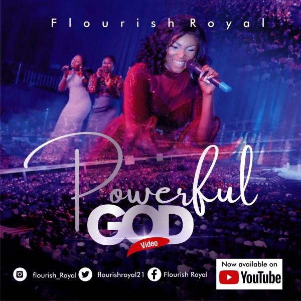 Powerful God(Live Video) By Flourish Royal